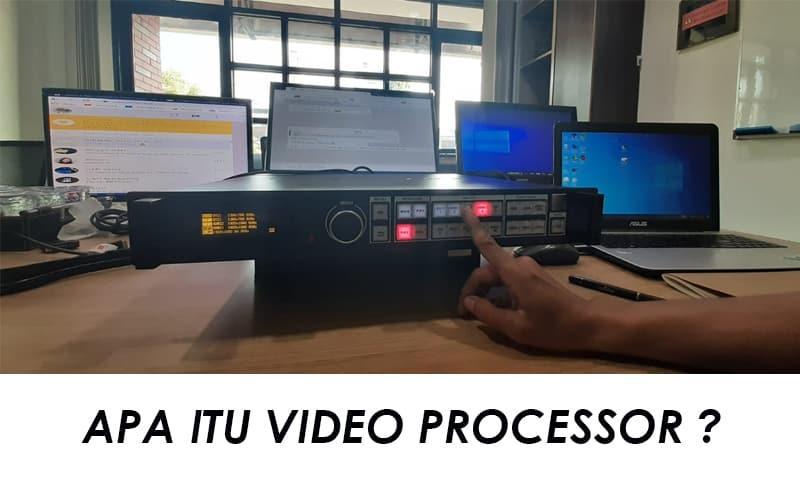 Apa Itu Video Processor? Apa Fungsi Dan Fiturnya?