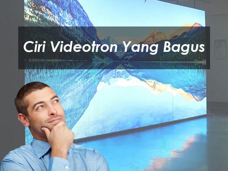 7 Ciri Videotron Yang Bagus Dan Wajib Anda Tahu