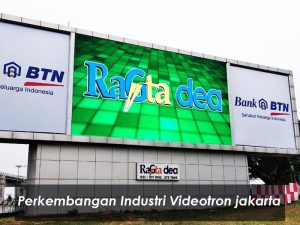 Videotron Jakarta | Perkembangan Industri Videotron Di Jakarta