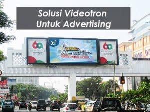 Solusi Videotron Untuk Advertising | Tips Penting Yang Harus Anda Tahu