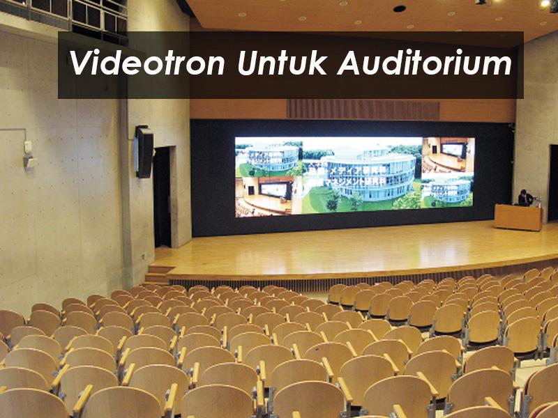 Apa Saja Kebutuhan Alat Untuk Videotron Auditorium ?