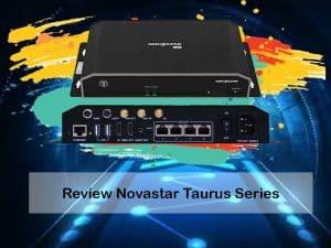 Review Novastar Taurus Series | Videotron Controller