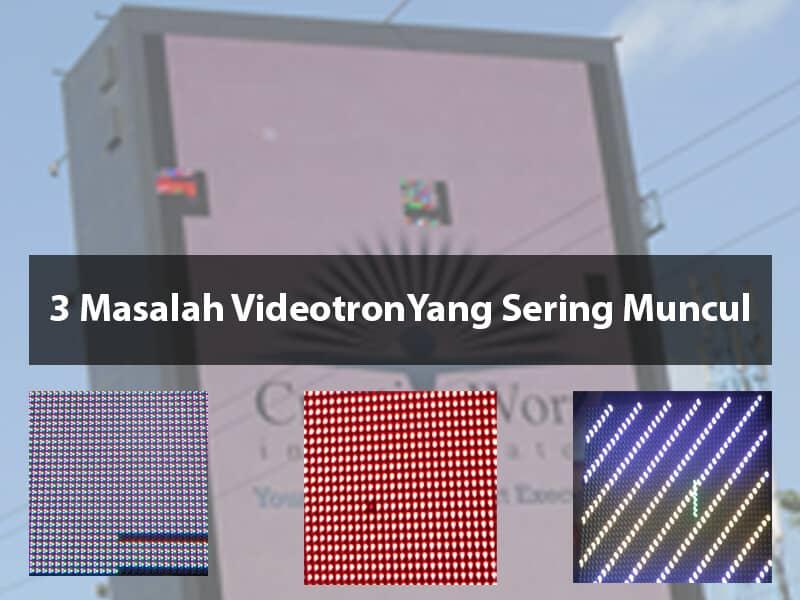 3 Masalah Videotron Yang Sering Muncul Dan Solusi Mengatasinya
